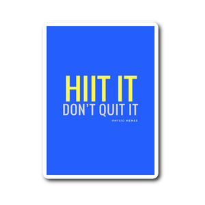 HIIT It Don't Quit It Sticker (Blue)