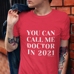 You Can Call Me Doctor in 2021 Shirt