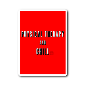 Physical Therapy and Chill Sticker