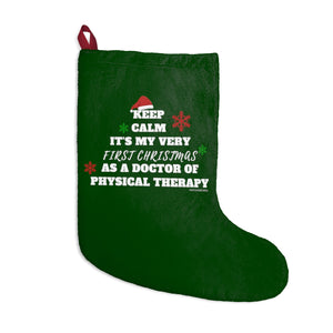 Keep Calm It's My Very First Christmas As a DPT  Christmas Stockings