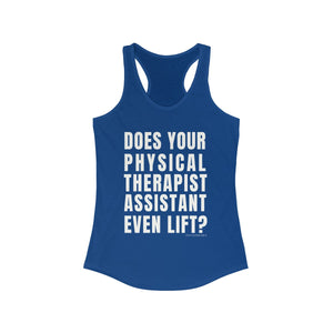 Does Your Physical Therapist Assistant Even Lift? Racerback Tank