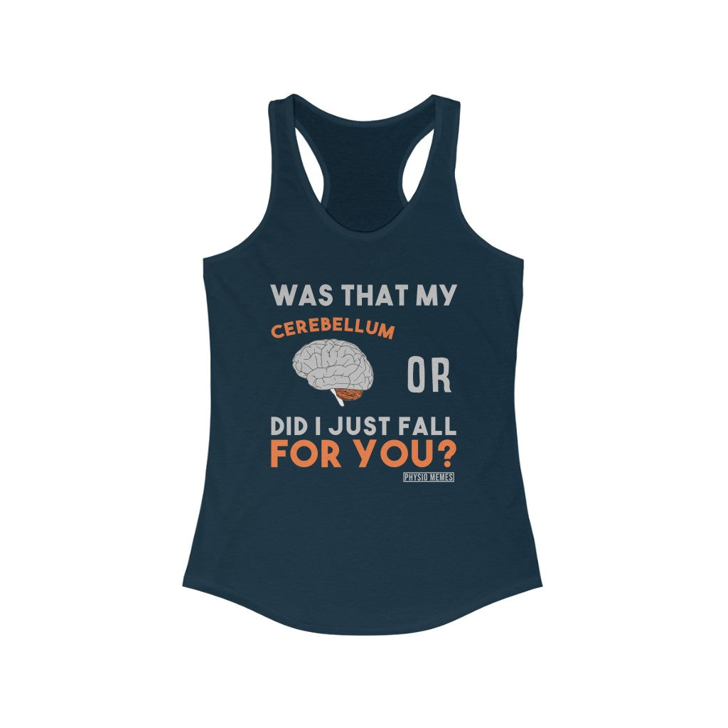 Tank Top Was That My Cerebellum or Did I Just Fall For You? Racerback Tank - Physio Memes