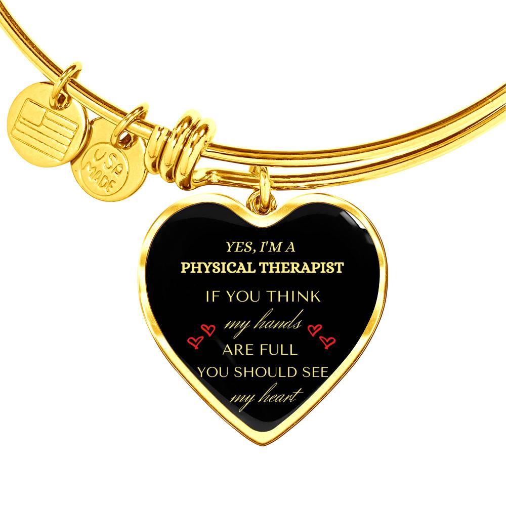Jewelry Yes, I'm A Physical Therapist. If you think my hands are full you should see my heart Gold Bangle (heart) - Physio Memes
