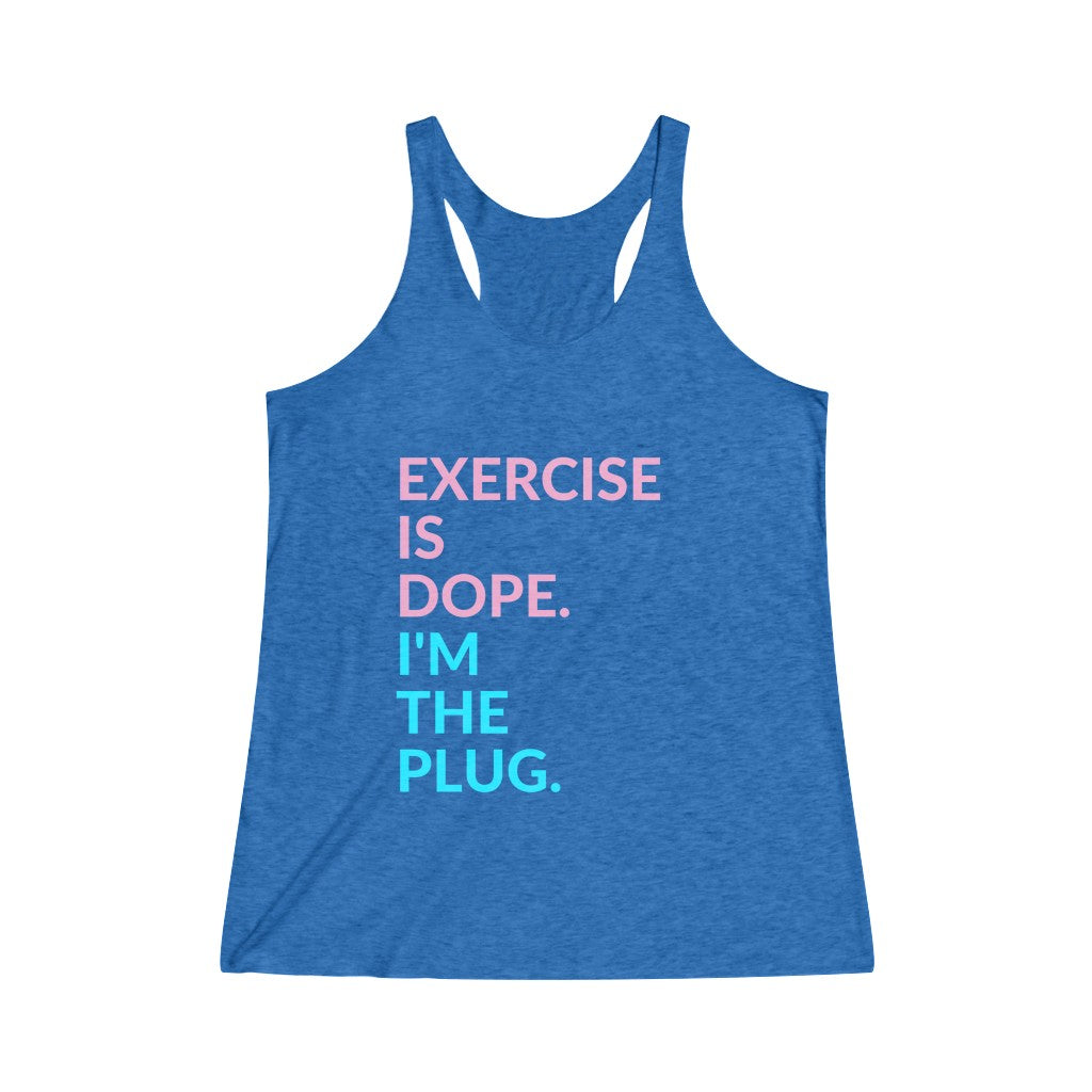 Tank Top Exercise is Dope. I'm the Plug. Racerback Tank - Physio Memes