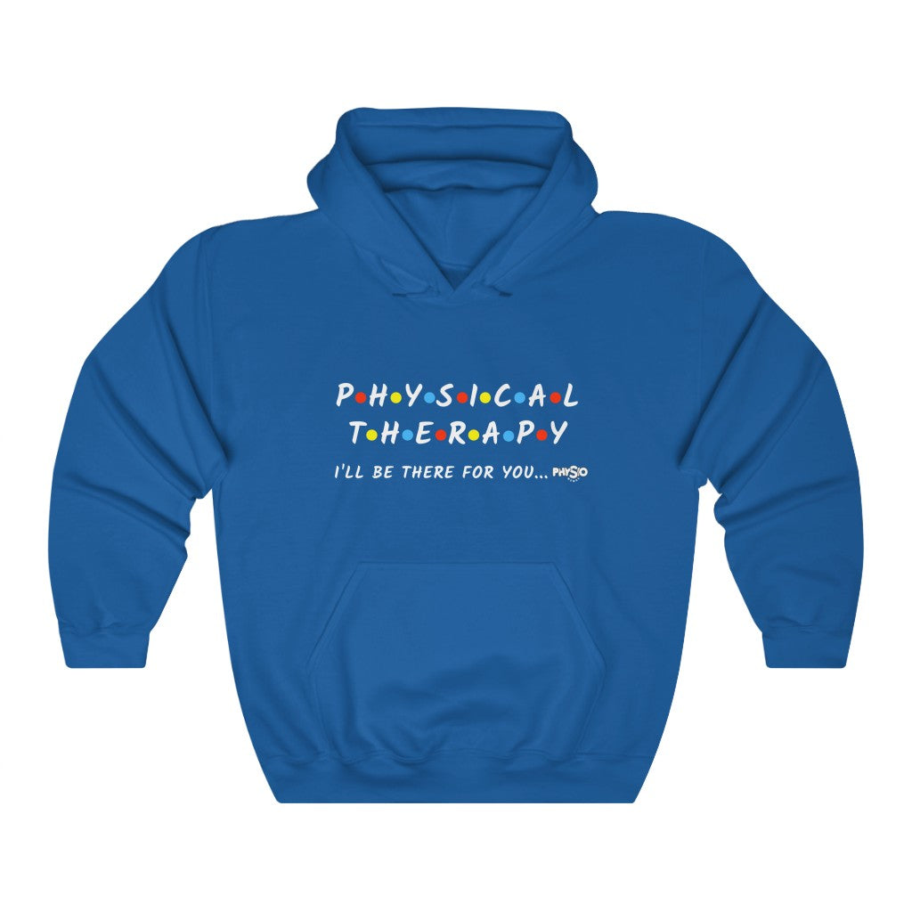 Hoodie Physical Therapy I'll Be There For You Hoodie - Physio Memes