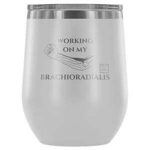 Working on my Brachioradialis Wine Tumblers