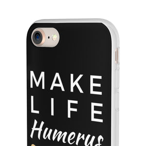 Make Life Humerus Phone Case