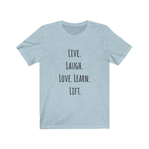 Live Laugh Love Learn Lift Shirt
