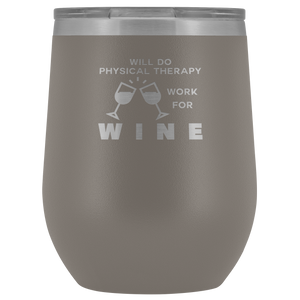 Will Do Physical Therapy Work For Wine- Wine Tumblers