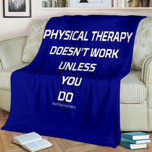 PT Doesn't Work Unless You Do Blanket
