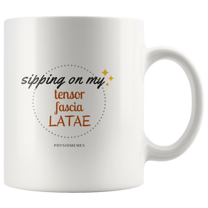 Sipping On My Tensor Fascia Latae Mug