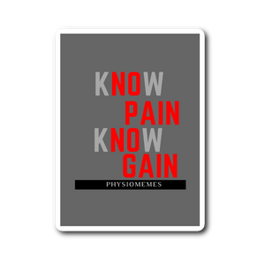 Know Pain Know Gain Sticker