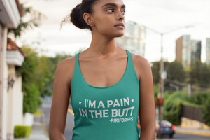 I'm A Pain in the butt- piriformis Racerback Tank