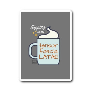 Sipping on my Tensor Fascia Latae Sticker