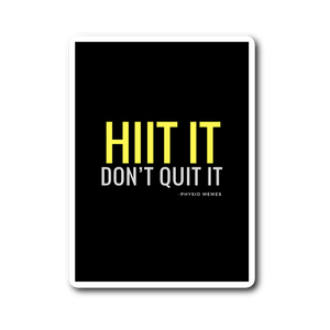 HIIT It Don't Quit It Sticker (black)