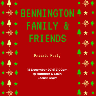 12/15/2019 @ (3:00pm) Bennington Private Party *prices vary(Locust Grove)