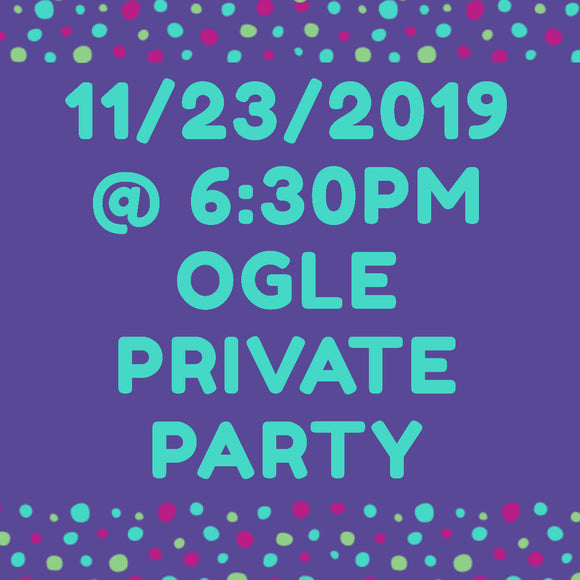 11/23/2019 @ (6:30pm) Ogle Private Party *Prices Vary by project. (Locust Grove)