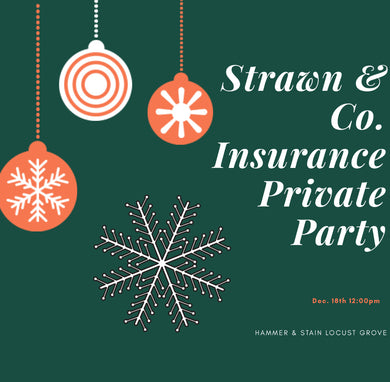 12/18/2019 @ (12:00pm)  Strawn & Co. Insurance Private Party (Locust Grove)
