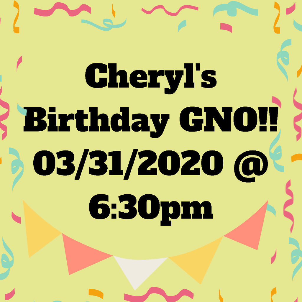 03/31/2020 @ (6:30pm) Cheryl's Birthday GNO!*Prices vary by project*-(Locust Grove)