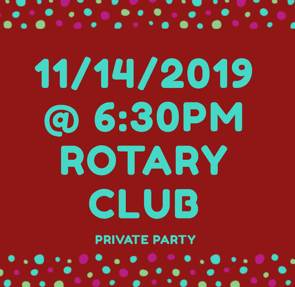 11/14/2019 @ (6:30PM) Rotary Club Private Party ! (Locust Grove)