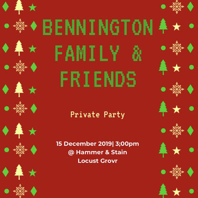12/15/2019 at (3:00pm) Bennington Private Party Prices vary by project*-(Locust Grove)