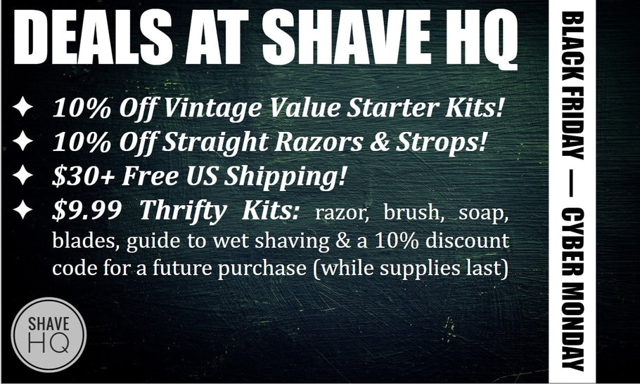 Deals at Shave HQ! Black Friday through Cyber Monday