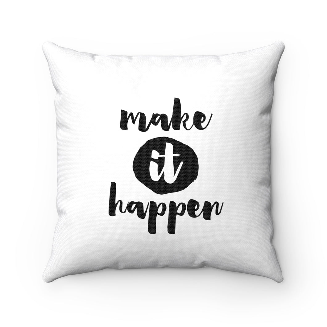 Make It Happen Spun Polyester Square Pillow
