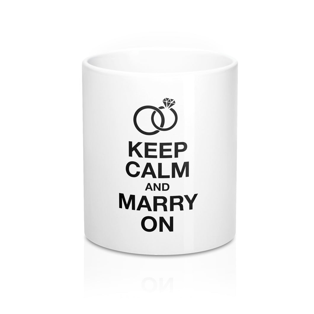 Keep Calm And Marry On Mug 11oz