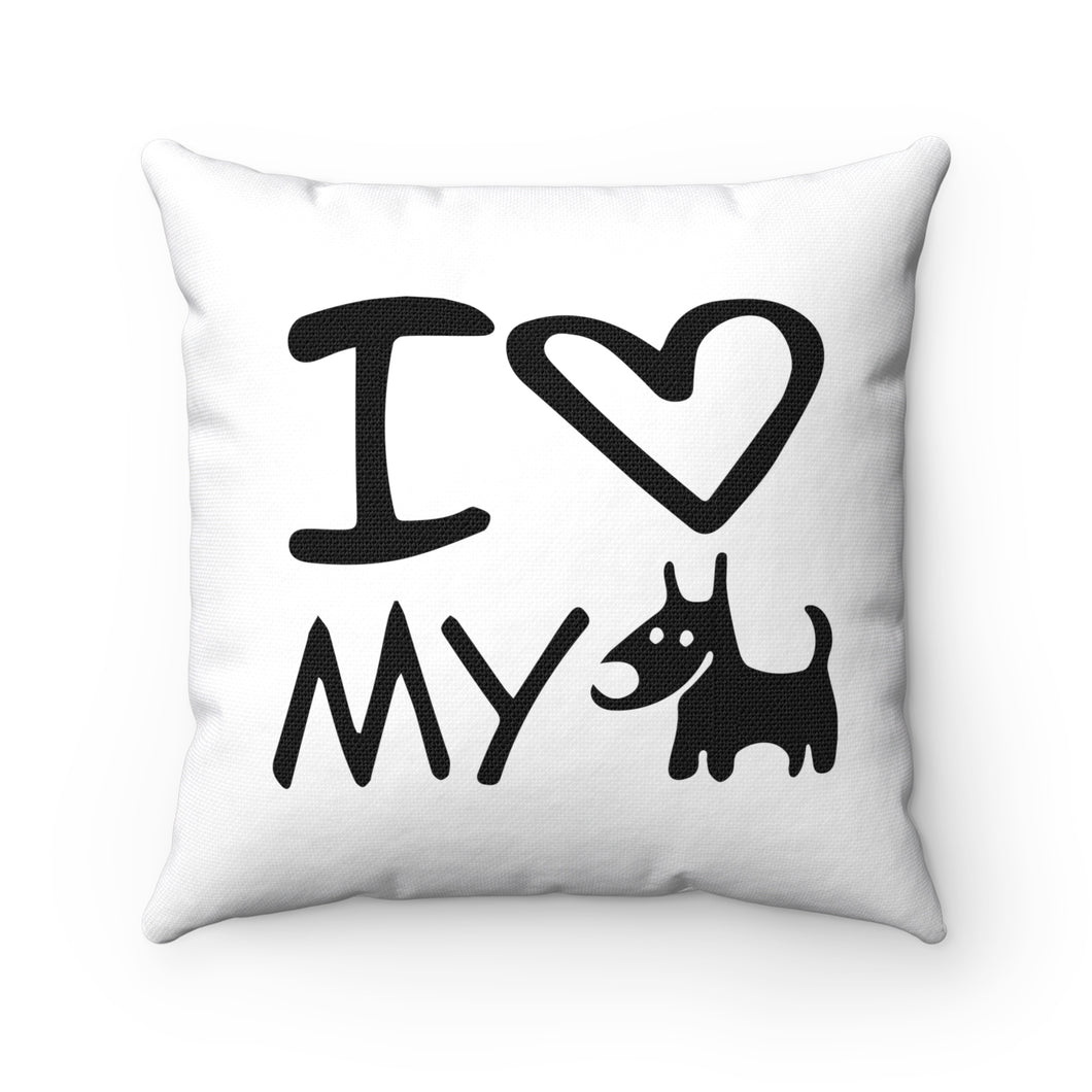 I Love My Dog Spun Polyester Square Pillow