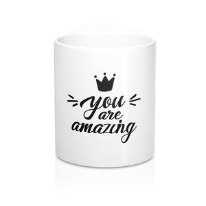 You Are Amazing Mug 11oz