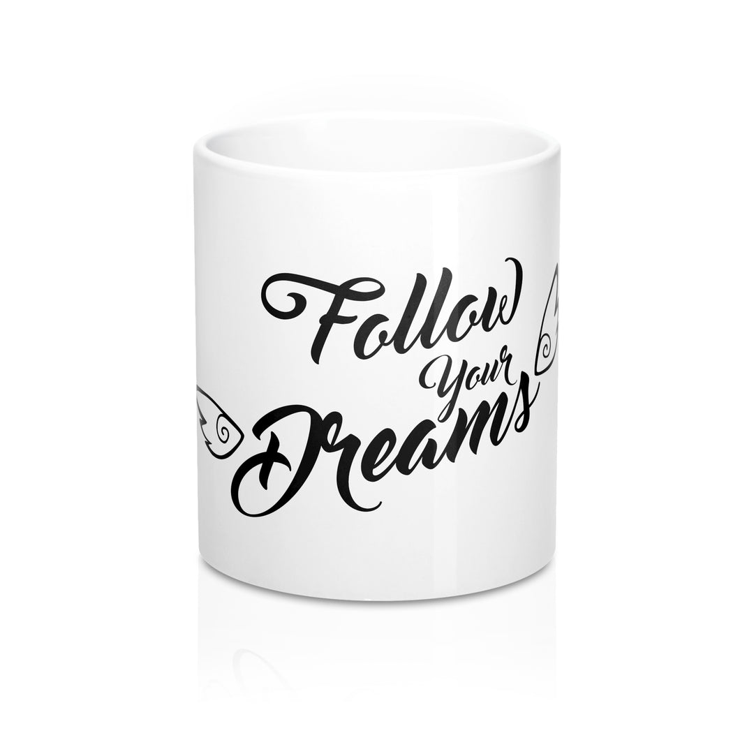 Follow Your Dreams Mug 11oz