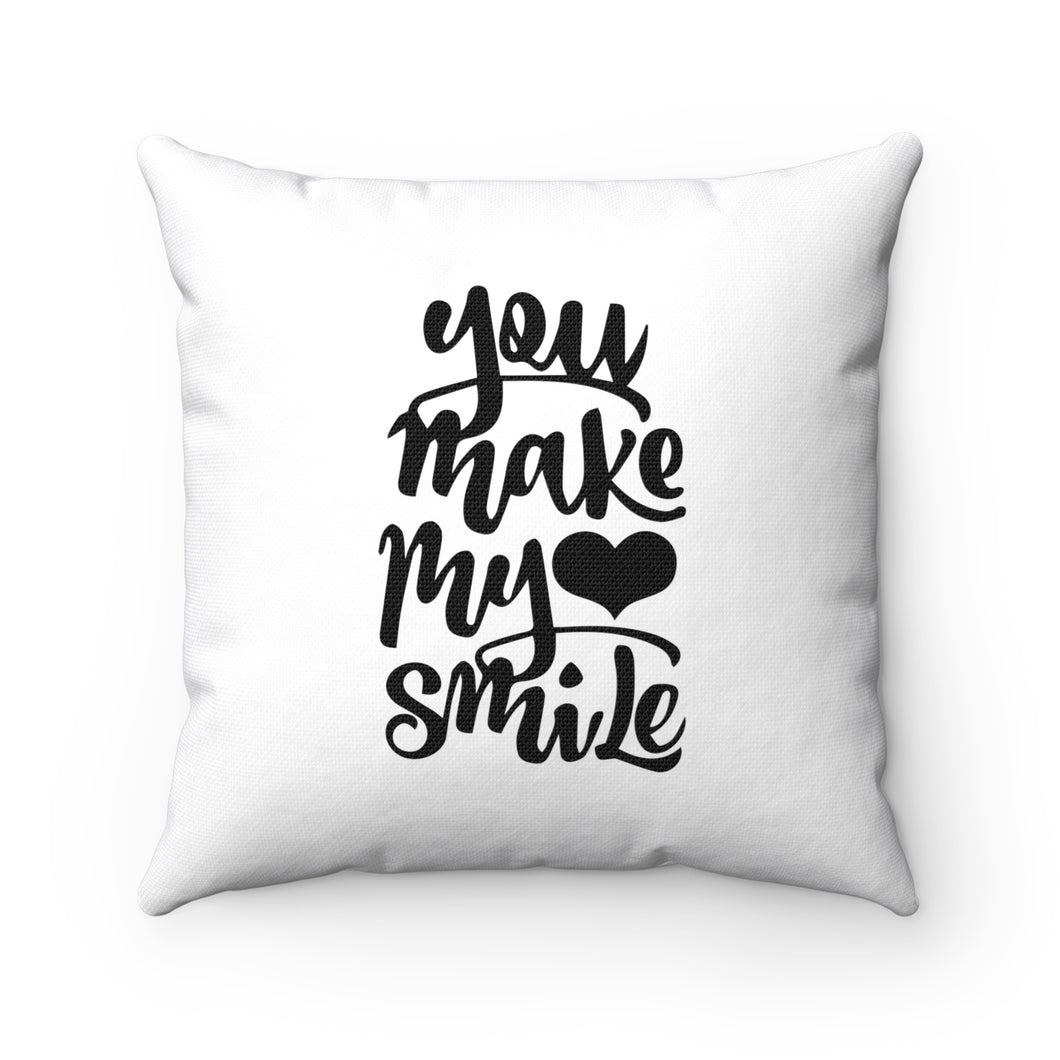 You Make My Smile Spun Polyester Square Pillow