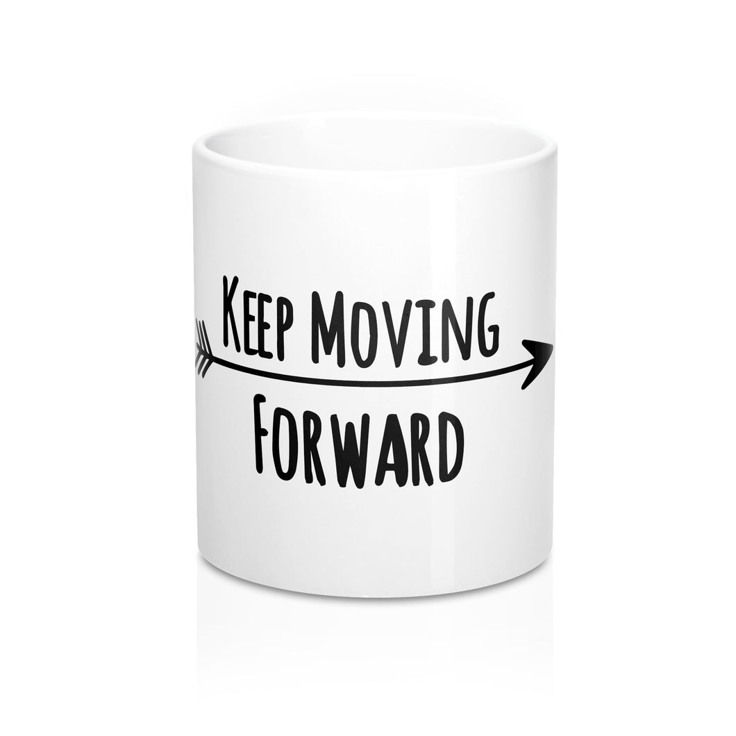 Keep Moving Forward Mug 11oz