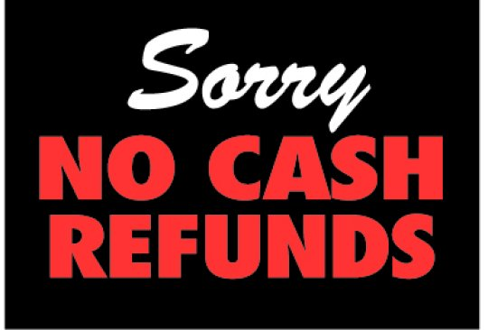 "12"" x 18""  ""No Cash Refund"" Sign"