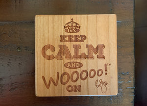 Keep Calm And WOOOOO On Coaster Set