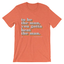 To Be The Man T-Shirt