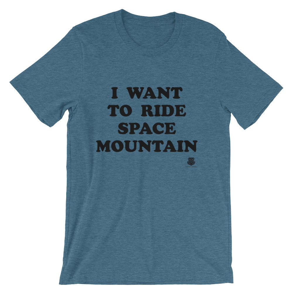 I Want to Ride Space Mountain T-Shirt