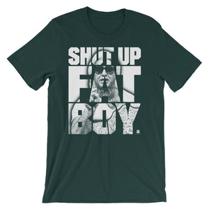 Shut Up Fat Boy T-Shirt