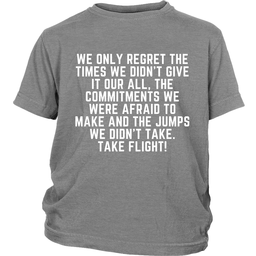 189739375ab No Regret, Take Flight - Motivational Quote T-Shirts/Hoodies - American  Ninja Warrior - Parkour - Mens/Womens/Kids