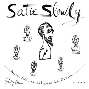 Philip Corner - Satie Slowly (2xCD)
