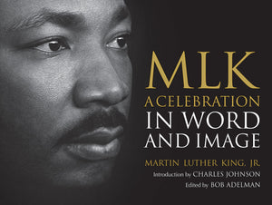MLK: A Celebration in Word and Image-Hardcover