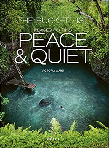 The Bucket List: Peace & Quiet