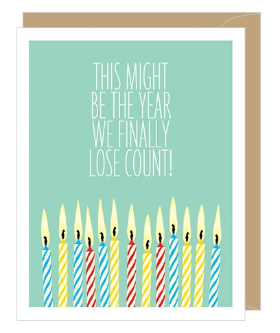 Lost Count Birthday Card