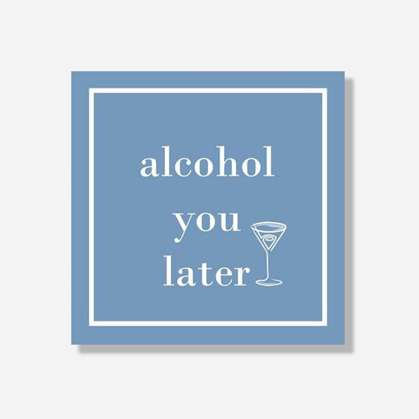 Alcohol You Later Beverage Napkin