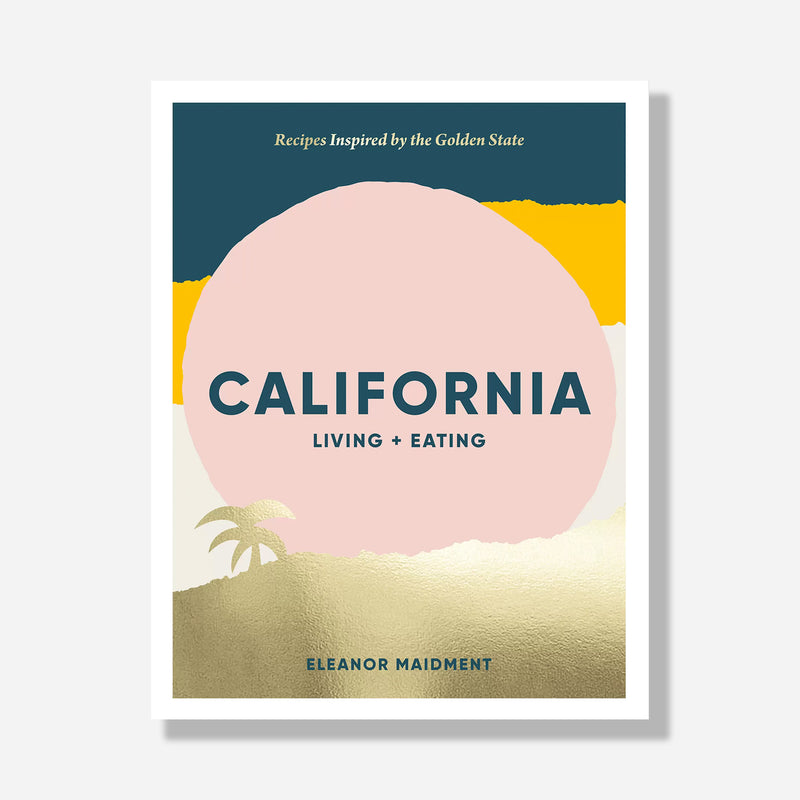 California: Living + Eating