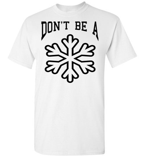 Dont be a snowflake - marc's funny tees