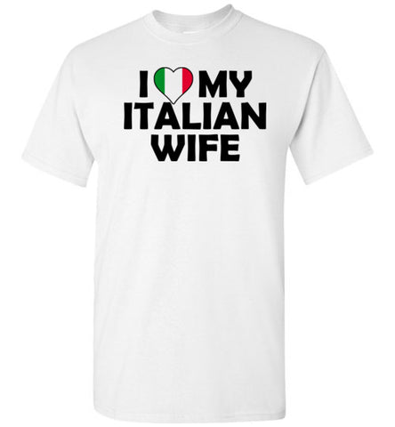 I love My Italian Wife - marc's funny tees
