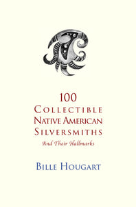 eBook: 101 Collectible Native American Silversmiths: And Their Hallmarks