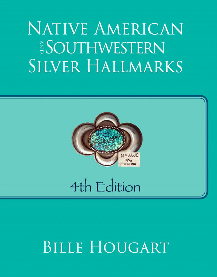 Native American and Southwestern Silver Hallmarks (Paperback Version) - Bille Hougart Books