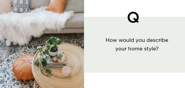 question how would you describe your home style?